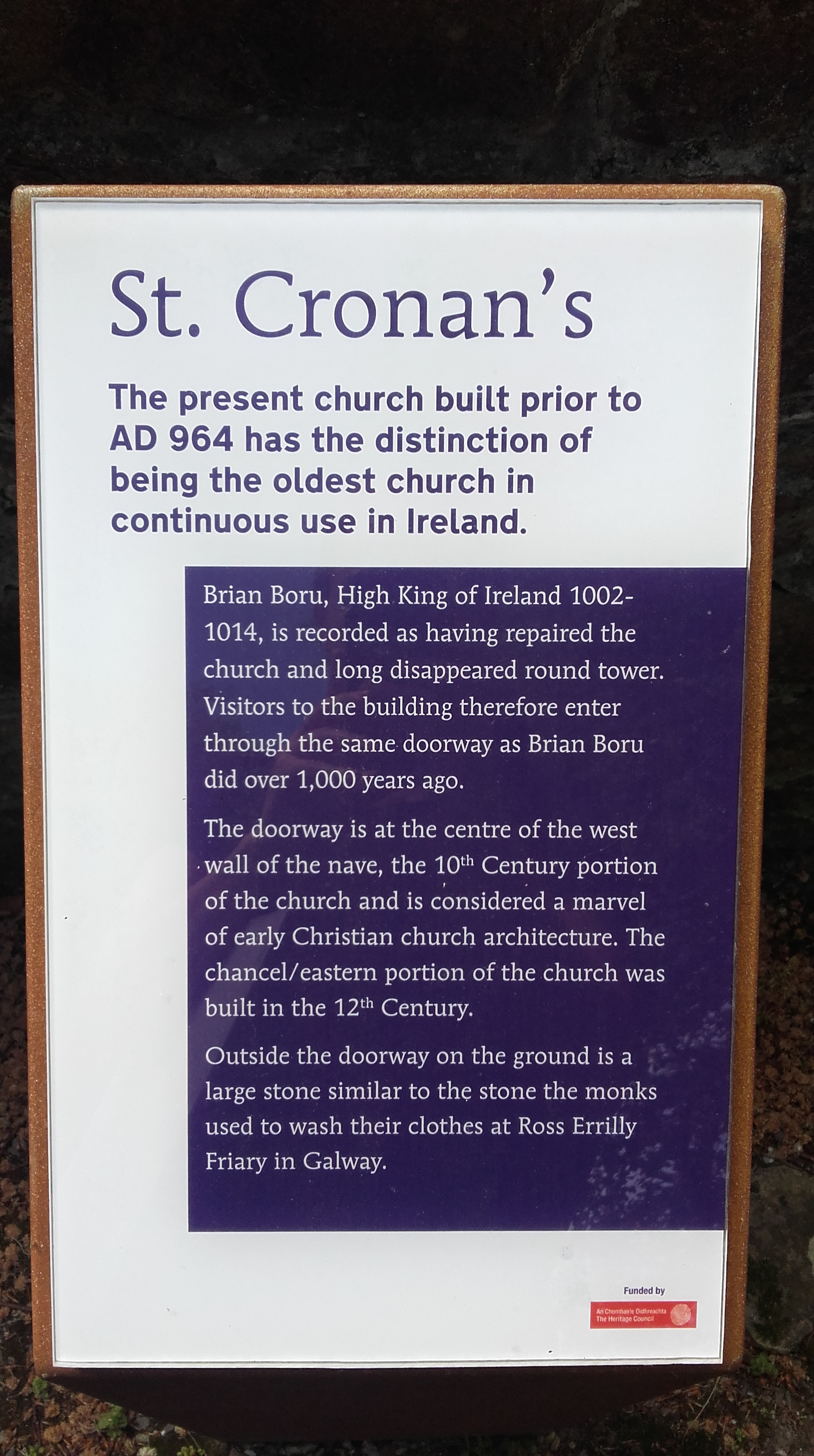 St. Cronan's church was built in 964 AD and is the oldest church in continuous use in Ireland. Brian Boru himself passed through its doors over 1000 years ago.